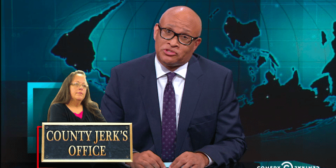 Larry Wilmore says Kentucky Clerk who Refuses Same-Sex Marriages is not Brave – it's bullsh*t'
